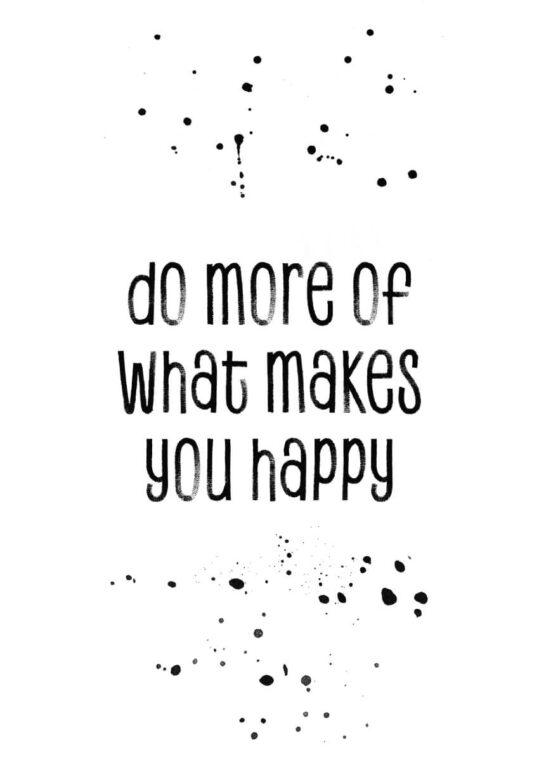 - Melanie Viola PosterDo more of what makes you happy 1